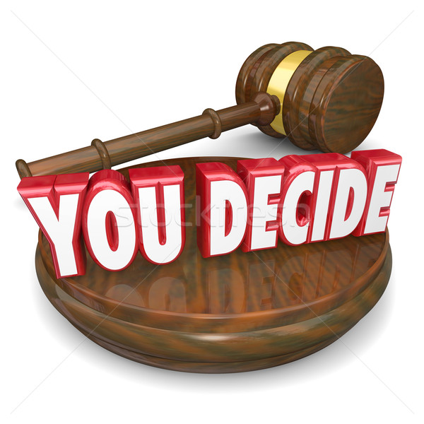 You Decide Wooden Gavel Judgment Decision Choice Selection Stock photo © iqoncept