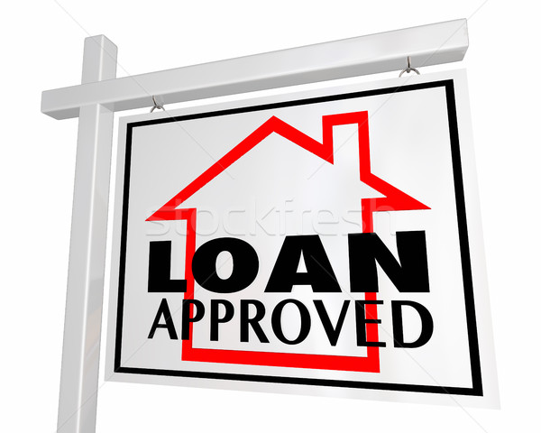 Loan Approved Mortgage Home for Sale Sign 3d Illustration Stock photo © iqoncept