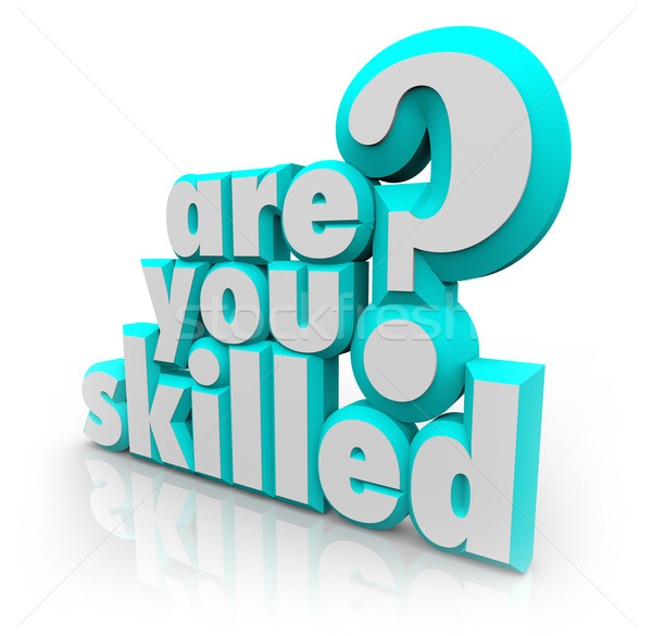 Are You Skilled Words Question Training Abilities Stock photo © iqoncept
