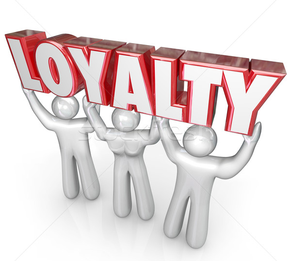 Loyalty Word People Team Lifting Together Dedicated Devotion Stock photo © iqoncept