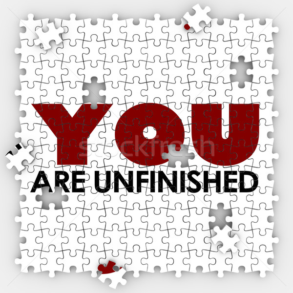 You Are Unfinished Incomplete Imperfect Puzzle Pieces Improvemen Stock photo © iqoncept