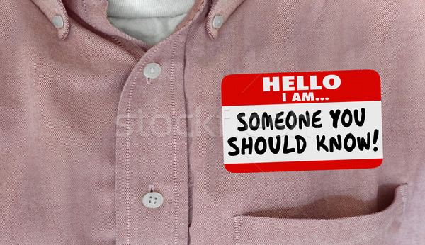 Someone You Should Know Name Tag Words Shirt 3d Illustration Stock photo © iqoncept