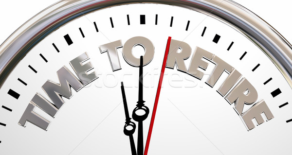 Time to Retire Clock Stop End Working Words 3d Illustration Stock photo © iqoncept