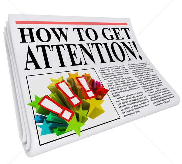 How to Get Attention Newspaper Headline Exposure Stock photo © iqoncept