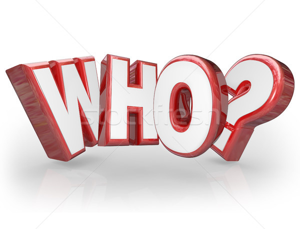 Who 3D Word Question Mark Wondering Surprise Stock photo © iqoncept
