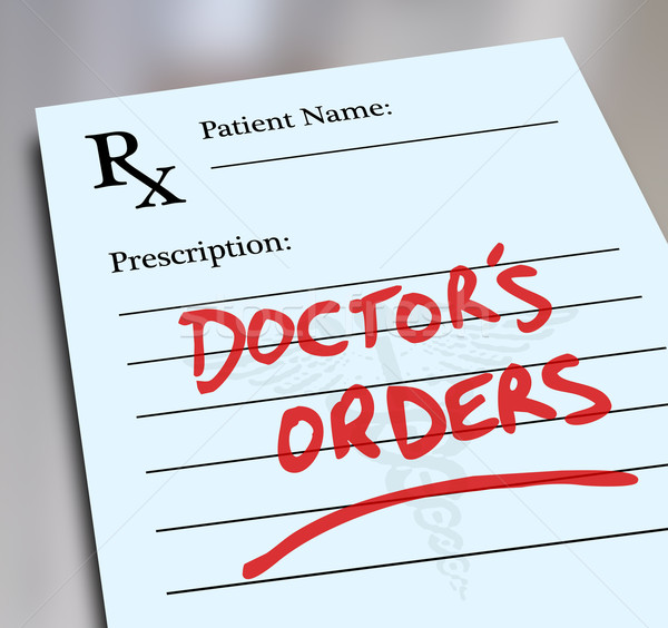Doctor's Orders Prescription Medicine Health Care Form Stock photo © iqoncept