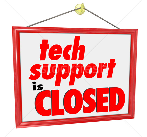 Stock photo: Tech Support is Closed Hanging Sign Words Message No Help Servic