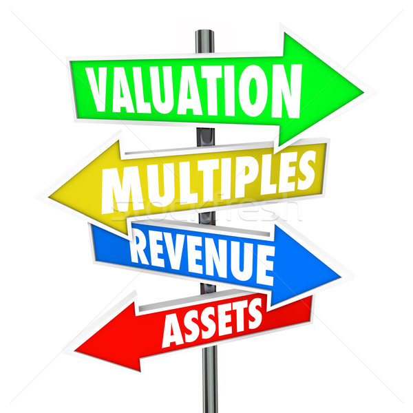 Valuation Multiples Revenues Assets Arrow Signs Company Business Stock photo © iqoncept