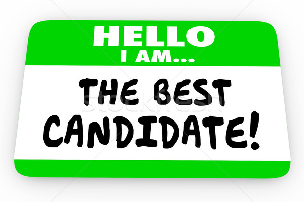 The Best Candidate Hello Name Tag Sticker 3d Illustration Stock photo © iqoncept