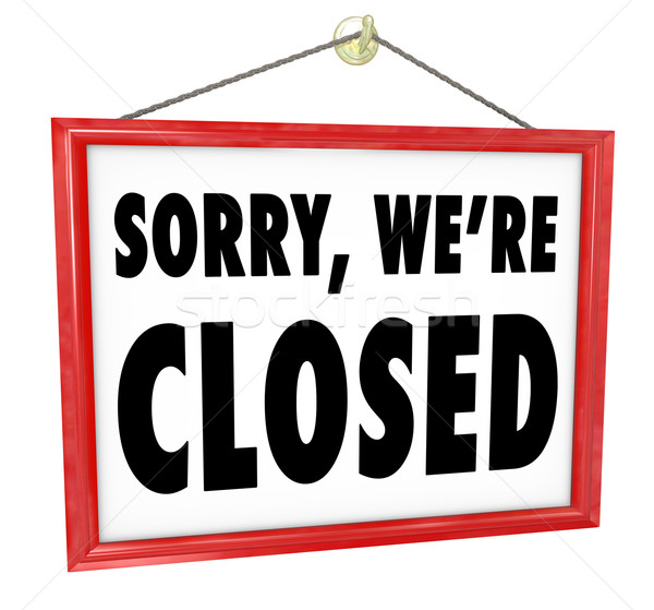 Sorry We're Closed Hanging Sign Store Closure Stock photo © iqoncept