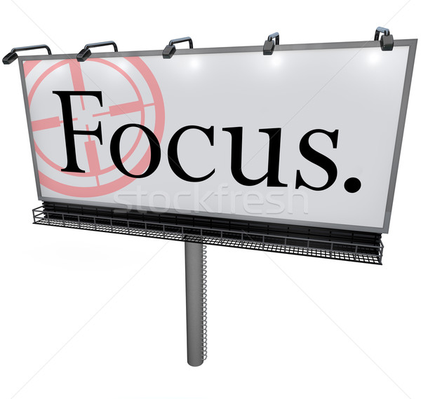Focus Word Billboard Aiming Goal Concentrate Mission Stock photo © iqoncept