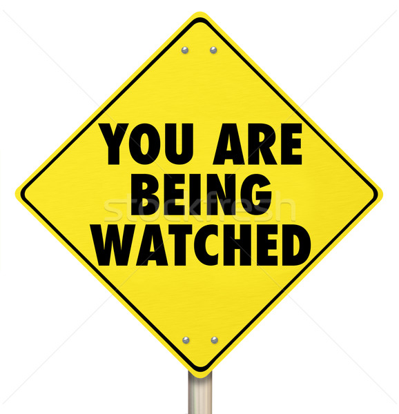 You Are Being Watched Warning Sign Violation Privacy Stock photo © iqoncept