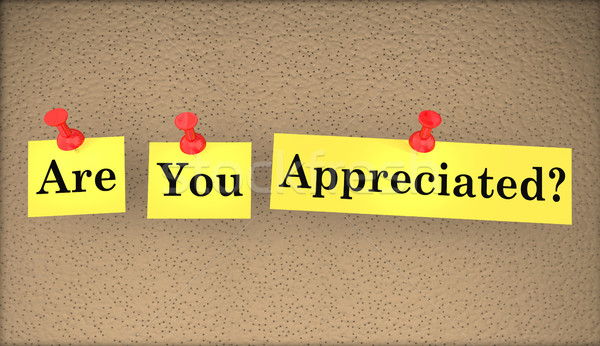 Are You Appreciated Question Words Appreciation 3d Illustration Stock photo © iqoncept