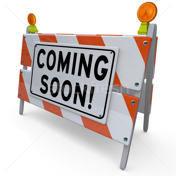 Work Zone Barricade Construction Sign Coming Soon Barrier Stock photo © iqoncept