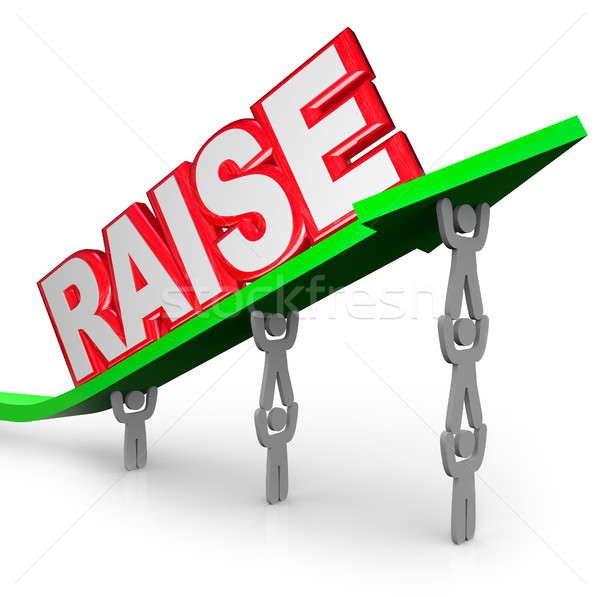 Pay Raise Word Increased Income Workers Lift Arrow Stock photo © iqoncept