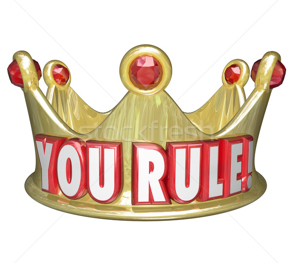 You Rule Gold Crown Words King Queen Monarch Top Ruler Stock photo © iqoncept