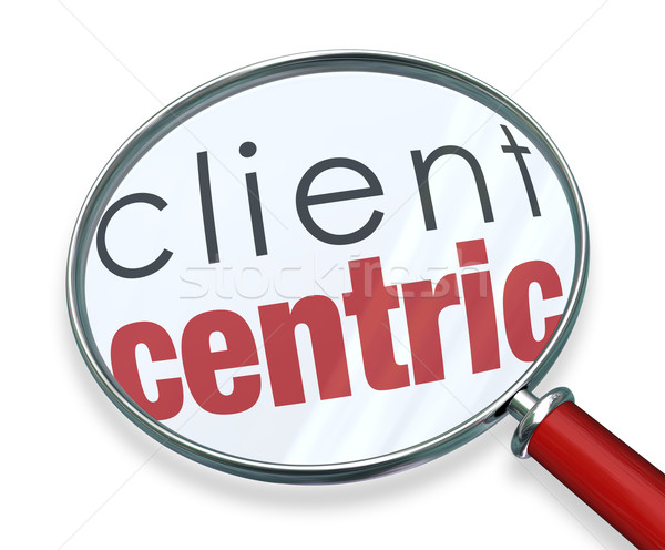 Client Centric Magnifying Glass Words Stock photo © iqoncept