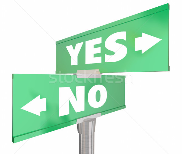 Yes Vs No Two 2 Way Road Sign Words 3d Illustration Stock photo © iqoncept