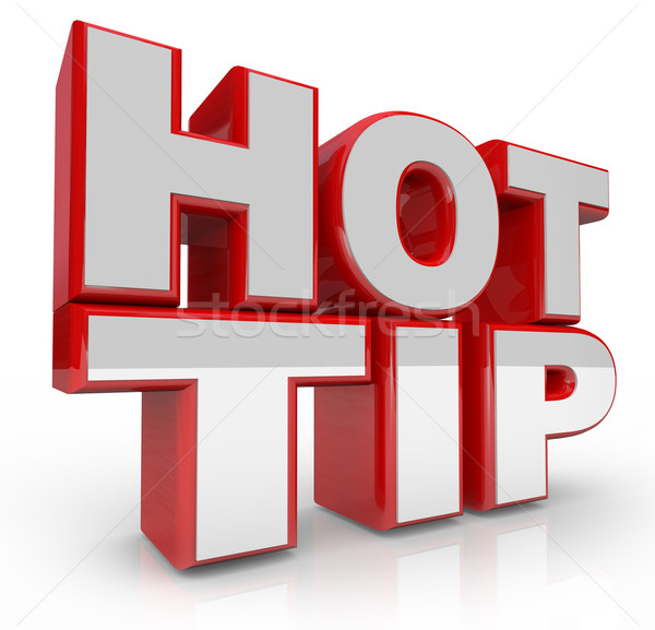 Hot Tip 3d Words Advice for Good Ideas Stock photo © iqoncept