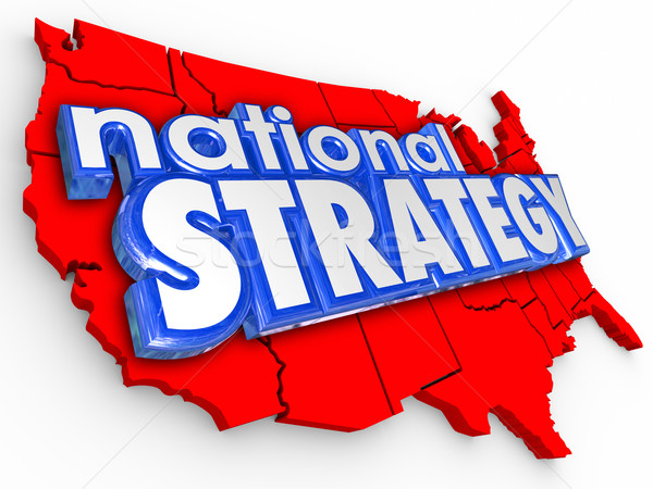 National Strategy 3d Words Unitest States America Map Stock photo © iqoncept