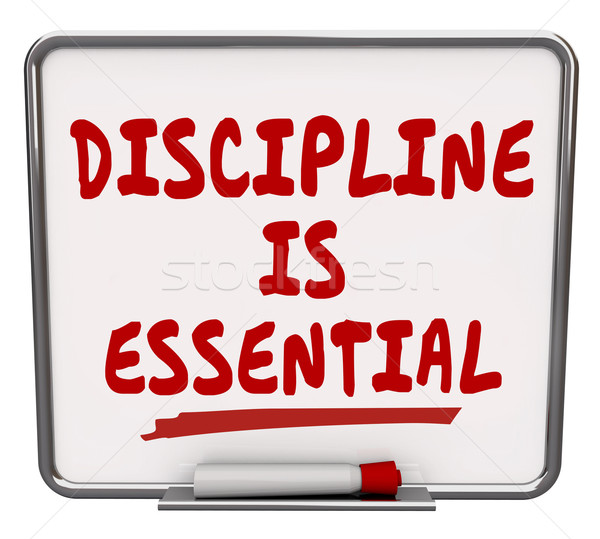 Discipline is Essential Words Dry Erase Board Commitment Control Stock photo © iqoncept