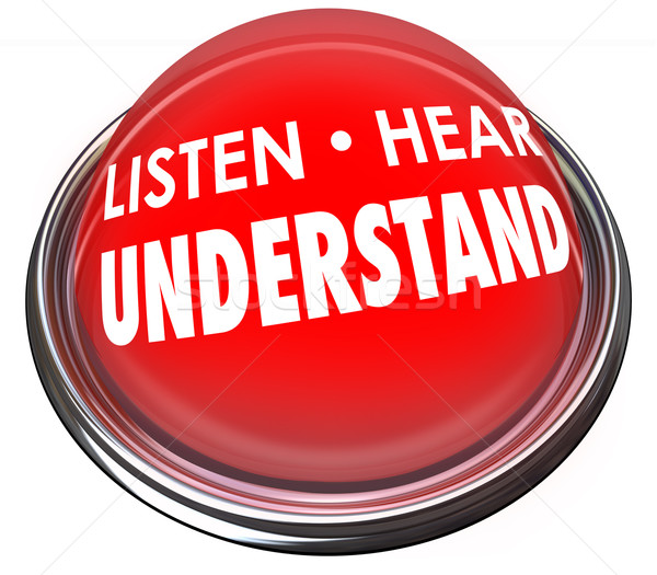 Listen Hear Understand Red Button Light Learn Comprehension Stock photo © iqoncept