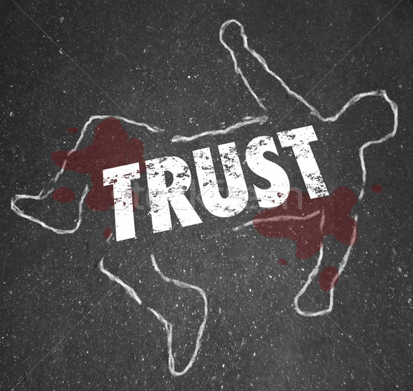 Trust Word Chalk Outline Broken Dishonest Fraud Victim Stock photo © iqoncept