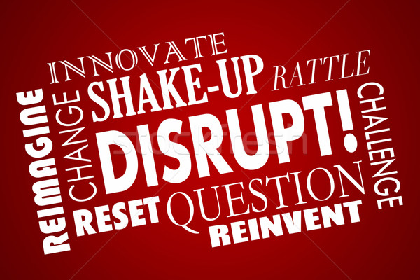Disrupt Change Innovate New Business Product Concept Word Collag Stock photo © iqoncept
