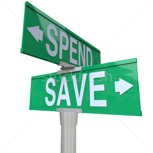 Save Vs Spend Two Way Street Signs Point to Fiscal Responsibilit Stock photo © iqoncept