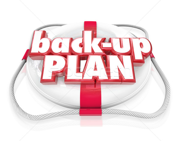 Back-Up Plan Life Preserver Words Alternate Planning B Stock photo © iqoncept