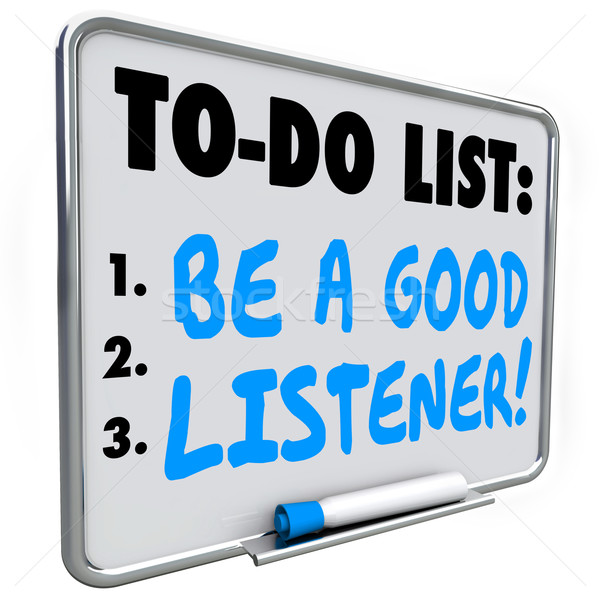 Be a Good Listener To Do List Reminder Hear Learn Understand Stock photo © iqoncept