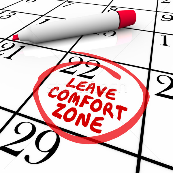 Leave Comfort Zone Circled Calendar Day Date Stock photo © iqoncept
