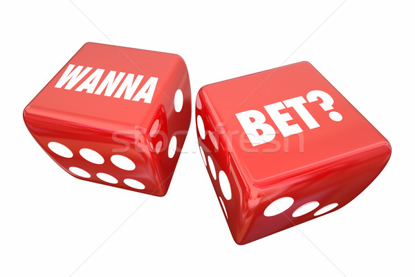 Wanna Bet Wager Casino Dice Take Chance Words 3d Illustration Stock photo © iqoncept