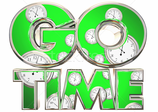 Go Time Start Begin Clocks Words 3d Illustration Stock photo © iqoncept