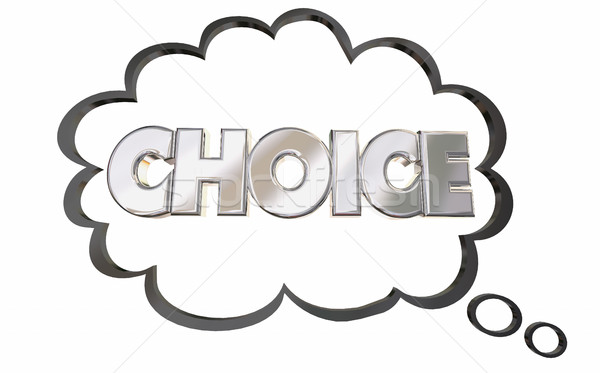 Choice Thought Cloud Choose Word Pick Select 3d Illustration Stock photo © iqoncept