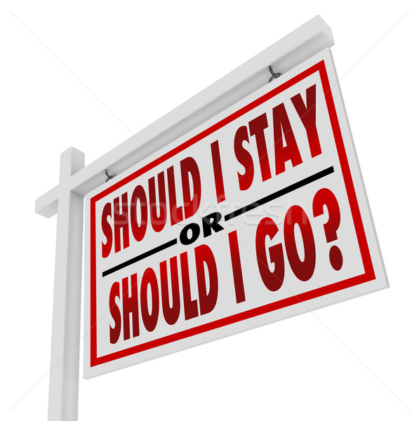 House for Sale Sign Should I Stay or Go Question Stock photo © iqoncept