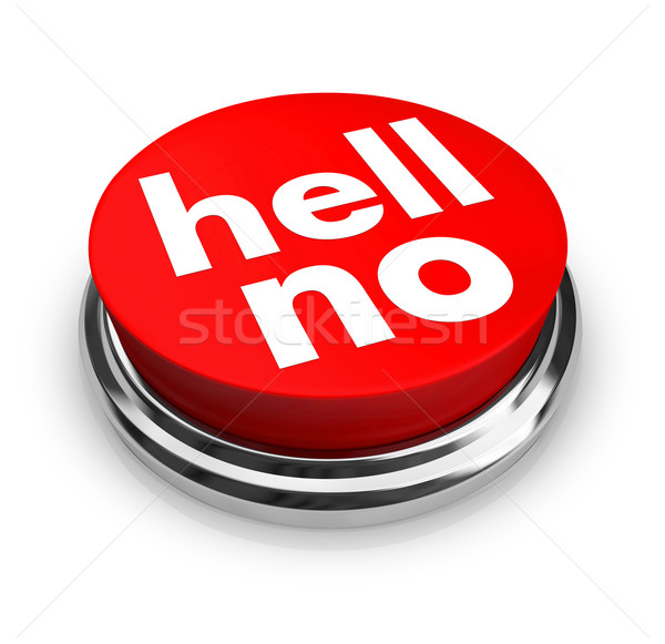 Hell No - Red Button Stock photo © iqoncept