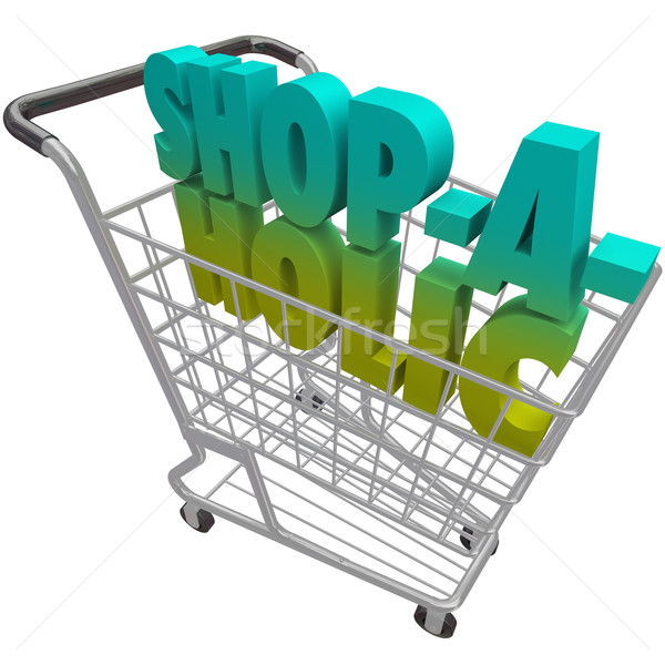 Shop-a-Holic-Word-Shopping Cart-Addicted-to-Buying-Spending-Mone Stock photo © iqoncept