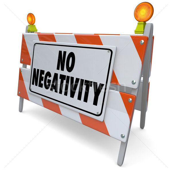 No Negativity Road Construction Sign Positive Attitude Outlook Stock photo © iqoncept