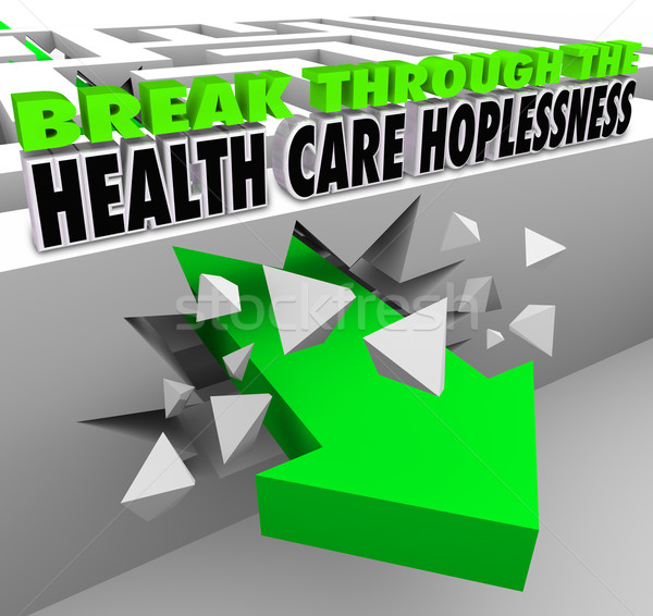 Break Through the Health Care Hopelessness Get Insurance Coverag Stock photo © iqoncept