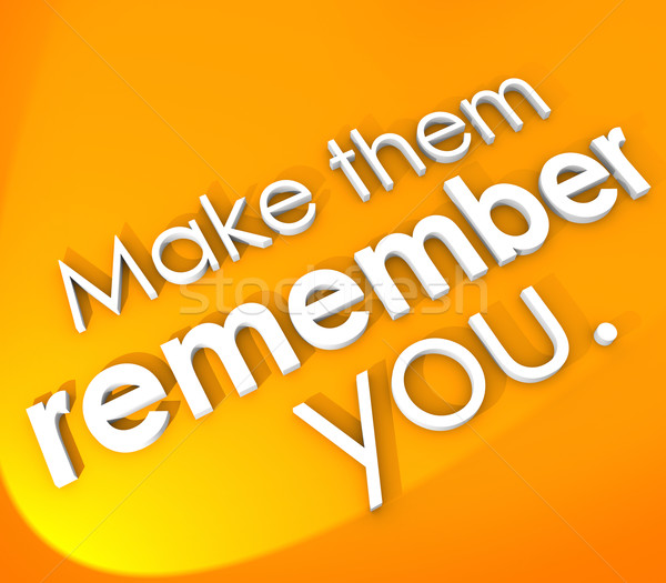 Make Them Remember You 3D Words Impressive Memorable Unforgettab Stock photo © iqoncept