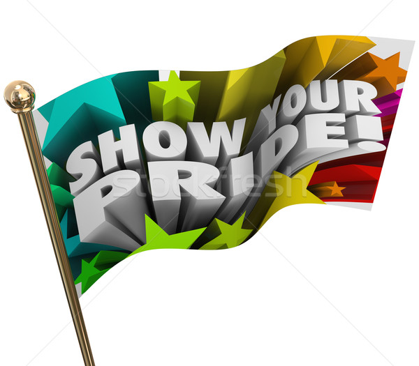 Show Your Pride Words Stars Flag Pole Celebrate Strengths Stock photo © iqoncept
