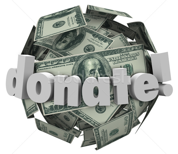 Donate Money Cash Sphere Ball Give Share Donation Help Others Stock photo © iqoncept