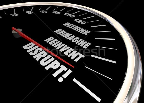 Disrupt Rethink Reimagine Reinvent Speedometer Words Change 3d I Stock photo © iqoncept