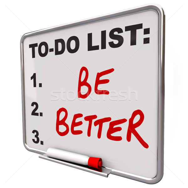 To-Do List Be Better Words Dry Erase Board Stock photo © iqoncept