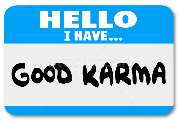 Good Karma Name Tag Sticker Luck Fate Meet Person Introduction Stock photo © iqoncept