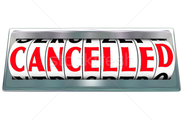 Cancelled Word Letter Dials Odometer Ended Terminated Aborted Stock photo © iqoncept