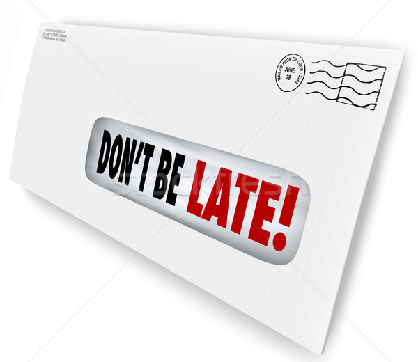 Don't Be Late Overdue Bill Warning Fee Penalty Envelope Stock photo © iqoncept
