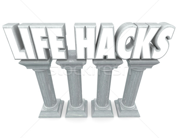 Life Hacks Words Stone Columns Methods Process System Save Time Stock photo © iqoncept
