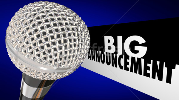 Big Announcement Important News Update Message Microphone 3d Ill Stock photo © iqoncept